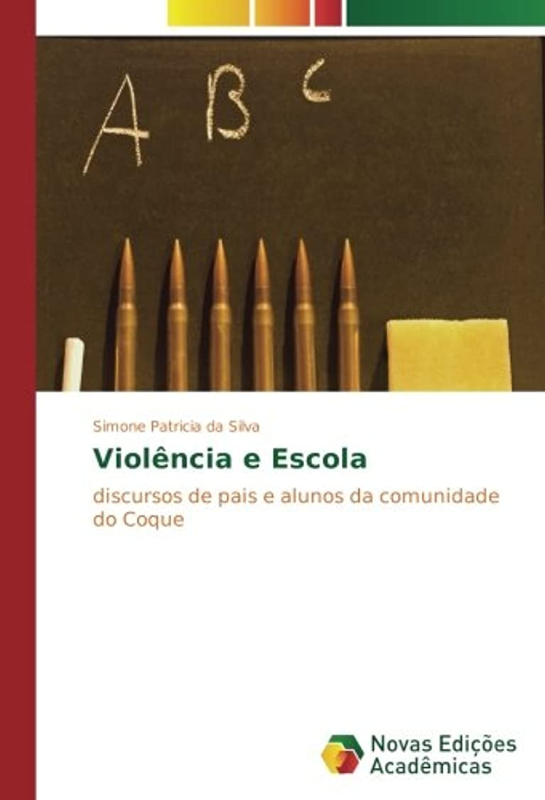 上に築きます苛性疫病Violência e Escola: discursos de pais e alunos da comunidade do Coque