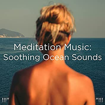 """!!!"""" Meditation Music: Soothing Ocean Sounds """"!!!"""