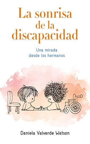 La Sonrisa de la Discapacidad de Daniela Valverde Watson