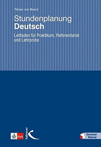 Stundenplanung Deutsch: Leitfaden für Praktikum, Referendariat und Lehrprobe