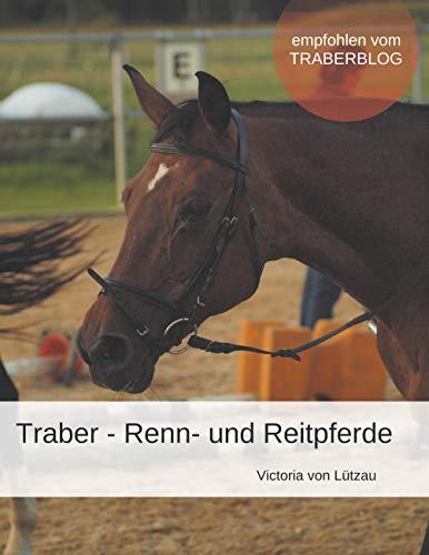 Traber - Renn- und Reitpferde (German Edition)