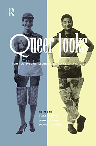 Gever, M: Queer Looks: Perspectives on Lesbian and Gay Film and Video