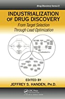 Industrialization of Drug Discovery: From Target Selection Through Lead Optimization