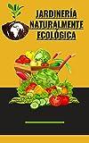Jardinería naturalmente ecológica