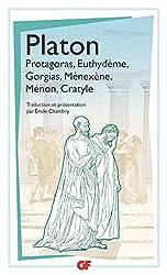 Protagoras - Euthydème - Gorgias - Ménexène - Ménon - Cratyle de Platon