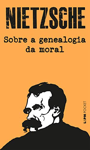 Sobre a genealogia da moral: um escrito polêmico