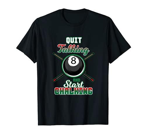 Quit Talking Pool Chalk Billiard Player Table Sport T-Shirt