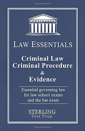 Compare Textbook Prices for Criminal Law, Criminal Procedure & Evidence, Law Essentials: Governing Law for Law School and Bar Exam Prep  ISBN 9781947556805 by Prep, Sterling Test