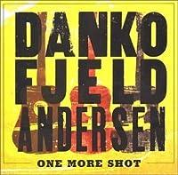 One More Shot by FJELD & ANDERSEN DANKO (2002-05-21)