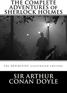 THE COMPLETE ADVENTURES of SHERLOCK HOLMES, by Sir ARTHUR CONAN DOYLE: All 36 stories, with original illustrations.