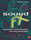 Sound FX: Unlocking the Creative Potential of Recording Studio Effects (Audio Engineering Society...