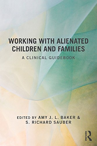 Working With Alienated Children and Families: A Clinical Guidebook (English Edition)