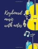 keyboard music with notes: Blank Sheet Music Composition and Notation Notebook /Staff Paper/Music Composing / Songwriting/Piano/Guitar/Violin/Keyboard ... note book/blank music notebook(Size 8.5x11)
