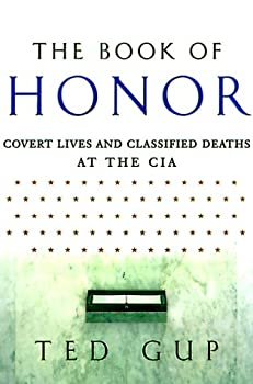 The Book of Honor  Covert Lives & Classified Deaths at the CIA