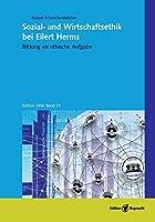 Sozial- und Wirtschaftsethik bei Eilert Herms: Bildung als ethische Aufgabe