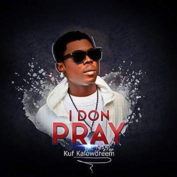 I Don Pray