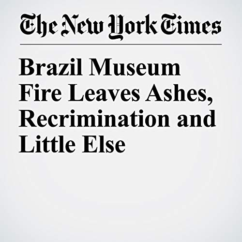 Brazil Museum Fire Leaves Ashes, Recrimination and Little Else copertina
