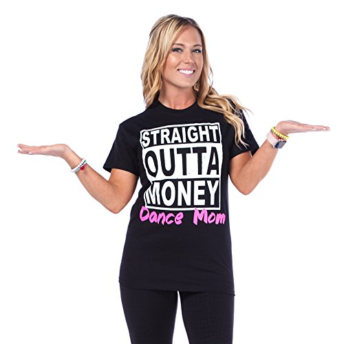 Just For Kix Straight Outta Money Dance Mom T-Shirt Black...