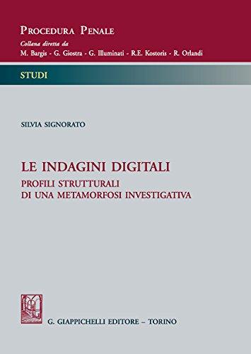 Le indagini digitali. Profili strutturali di una metamorfosi investigativa