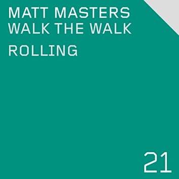 Walk The Walk / Rolling
