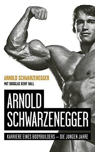 Arnold Schwarzenegger: Karriere eines Bodybuilders – die jungen Jahre