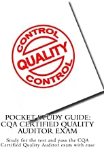 Pocket Study Guide: CQA Certified Quality Auditor Exam: Study for the test and pass the CQA Certified Quality Auditor exam with ease