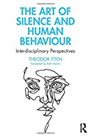 The Art of Silence and Human Behaviour: Interdisciplinary Perspectives