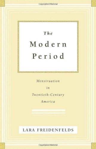 The Modern Period: Menstruation in Twentieth-Century America (English Edition)