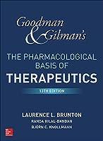 """Goodman & Gilman's the Pharmacological Basis of Therapeutics (Goodman and Gilman""""S the Pharmacological Basis of Therapeutics)"""