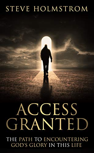 Access Granted: The Path to Encountering God's Glory in this Life (English...