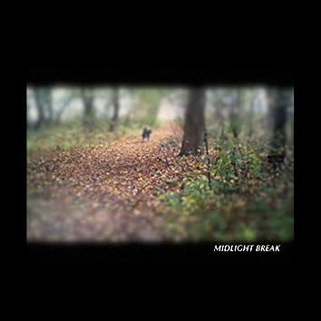 Midlight Break