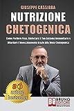 nutrizione chetogenica: come perdere peso, rinforzare il tuo sistema immunitario e ritardare l'invecchiamento grazie alla dieta chetogenica