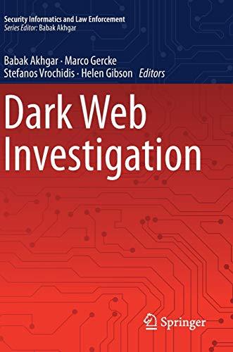 Dark Web Investigation (Security Informatics and Law Enforcement)