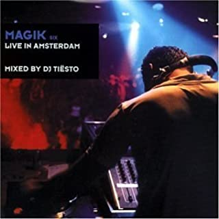 Magik 6: Live in Amsterdam by DJ Tiesto (2001-07-17)