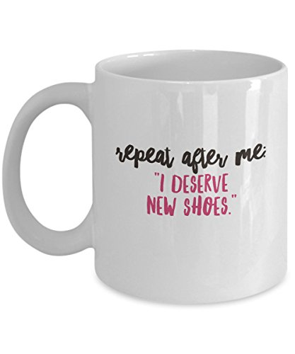 Shoe Lover Mug, High Heel Stiletto Shoe Lovers Gift Mug, Heels and New Shoes Lover Coffee Cup for Women, I Love My New Shoes Mug, I Deserve New Shoes
