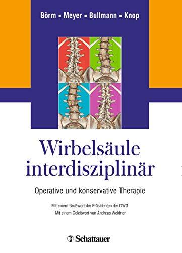 Wirbelsäule interdisziplinär: Operative und konservative Therapie (German Edition)