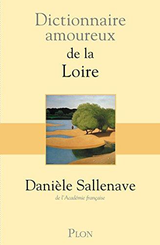 Dictionnaire amoureux de la Loire (DICT AMOUREUX)