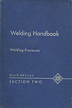 Hardcover Welding Handbook. Sixth Edition. Section Two. Welding Processes: Gas, Arc and Resistance Book
