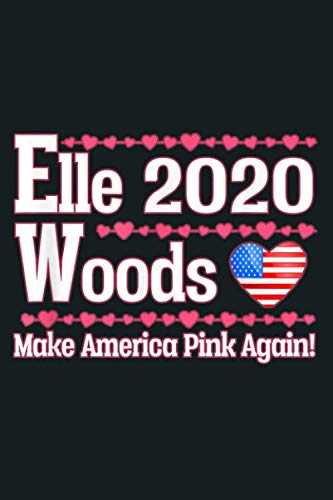 Elle Woods 2020 Patriotic Election Funny Legally Blonde: Notebook Planner - 6x9 inch Daily Planner Journal, To Do List Notebook, Daily Organizer, 114 Pages