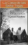 The House of the Seven Gables: La Casa de las Siete Tejas