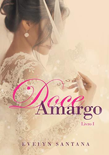 Doce Amargo: Livro 1 (Duologia Doce Amargo)