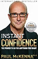 Instant Confidence: The Power to Go for Anything you Want
