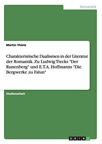 Charakteristische Dualismen in der Literatur der Romantik. Zu Ludwig Tiecks