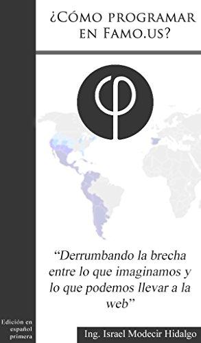 ¿Cómo Programar en Famo.us?: Habilidades básicas para su aprendizaje (Spanish Edition)