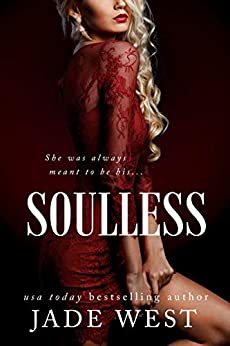 Soulless: An Enemies-to-Lovers Romance (Starcrossed Lovers Trilogy Book 2) by [Jade West]