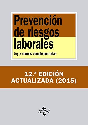 Prevención de riesgos laborales: Ley y normas complementarias (Derecho - Biblioteca De Textos Legales)