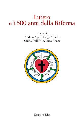 Lutero e i 500 anni della Riforma