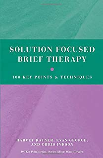 Solution Focused Brief Therapy (100 Key Points)