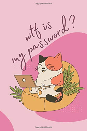 WTF Is My Password ?: Cute Funny Cat Playing With Laptop - Alphabetical Password Book | Suitable Gift for Cat Lovers, Girls, Women & Senior
