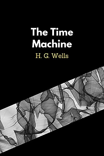 The Time Machine by H. G. Wells (English Edition)